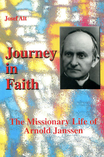 Journey in Faith - The Missionary Life of Arnold Janssen
