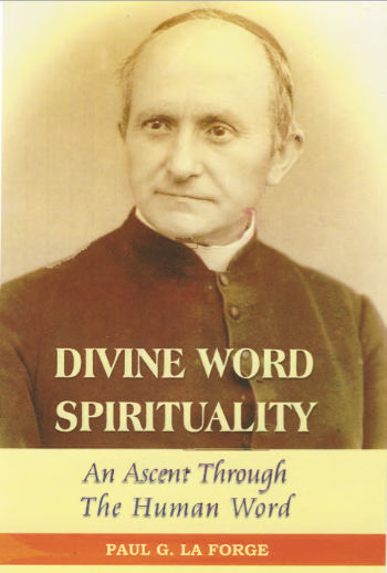 Divine Word Spirituality. An Ascent Through The Human Word.