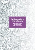 The Spirituality of Interculturality - Materials for Retreats and Recollections of the Arnoldus Family